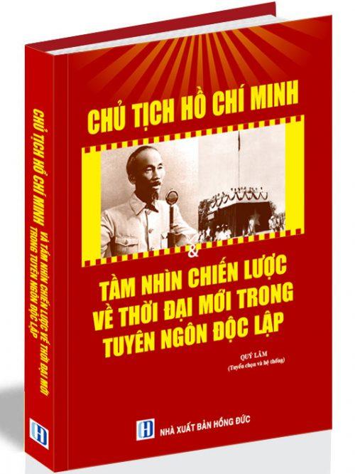 Chủ tịch Hồ Chí Minh và tầm nhìn chiến lược về thời đại mới trong Tuyên ngôn độc lập