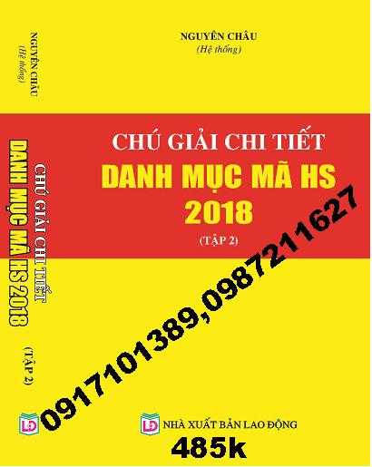 Bộ Sách Chú Giải Chi Tiết Danh Mục Mã HS Năm 2018( 2 Tập)