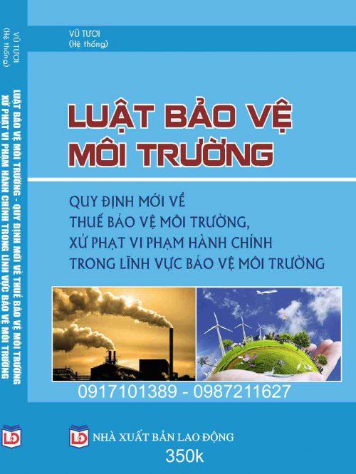 Luật Bảo vệ môi trường – Quy định mới về thuế bảo vệ môi trường, xử phạt vi phạm hành chính trong lĩnh vực bảo vệ môi trường.