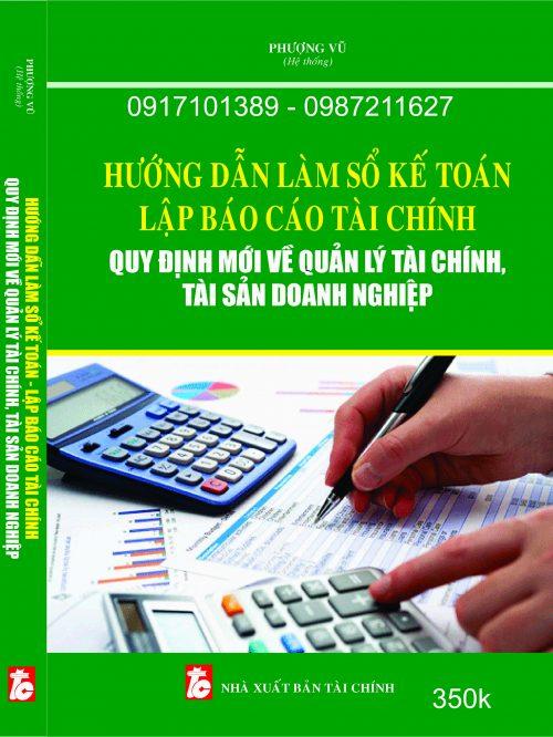 Hướng dẫn làm sổ kế toán – Lập báo cáo tài chính quy định mới về quản lý tài chính, tài sản doanh nghiệp.