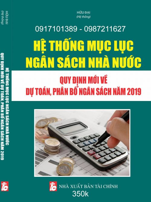 Hệ thống Mục lục ngân sách nhà nước – Quy định mới về dự toán, phân bổ ngân sách năm 2019.