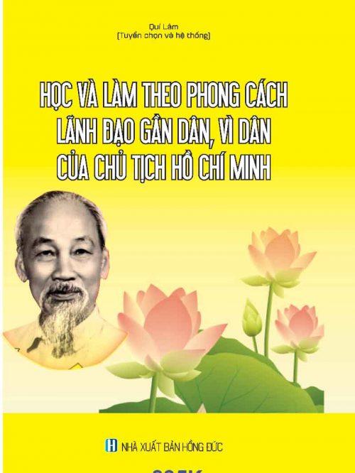 HOC-VA-LAM-THEO-PHONG-CACH-LANH-DAO-GAN-DAN-VI-DAN-CUA-CHU-TICH-HCM—Bia-Quang-cao