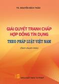 Giải quyết tranh chấp hợp đồng tín dụng theo pháp luật Việt Nama