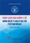 Pháp luật bảo hiểm y tế – Những vấn đề lý luận và thực tiễn ở Việt Nam hiện nay