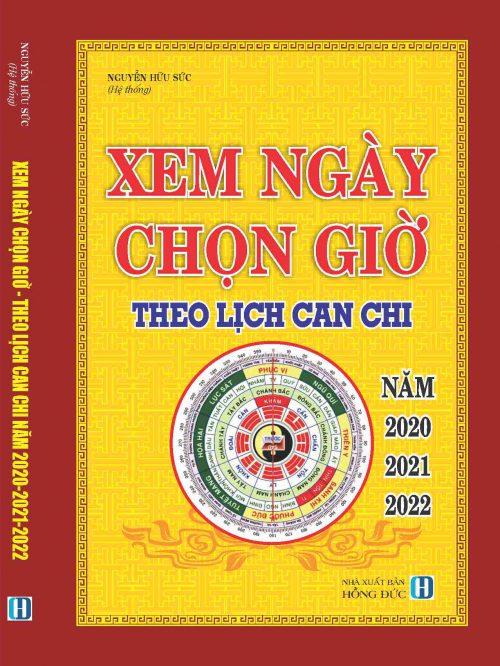 XEM NGÀY CHỌN GIỜ THEO KINH NGHIỆM CỦA NGƯỜI XƯA LỊCH CAN CHI (TỪ 2019-2020)