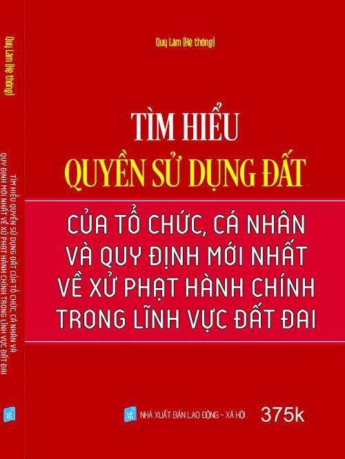 TIM HIEU QUYEN SU DUNG DAT CUA TO CHUC CA NHAN VA QUY DINH MOI NHAT VE XU PHAT HANH CHINH TRONG LVUC DAT DAI QUANG CAO