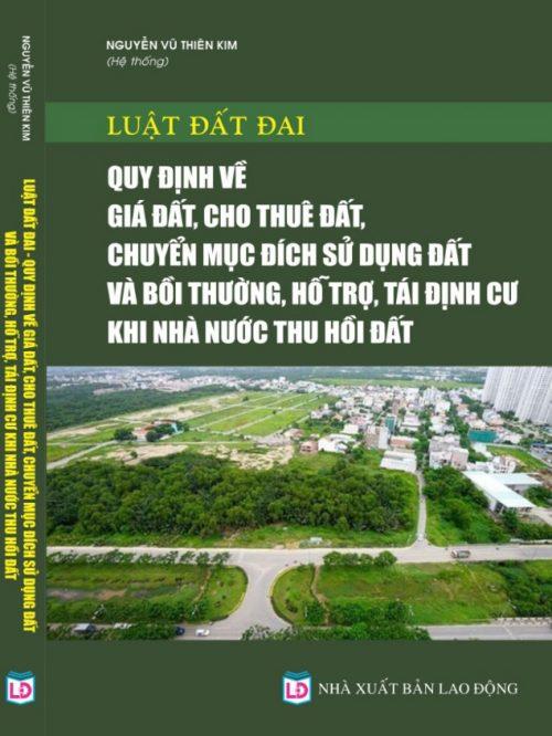 Luật Đất đai – Quy định về giá đất, cho thuê đất, chuyển mục đích sử dụng đất và bồi thường, hỗ trợ, tái định cư khi Nhà nước thu hồi đất